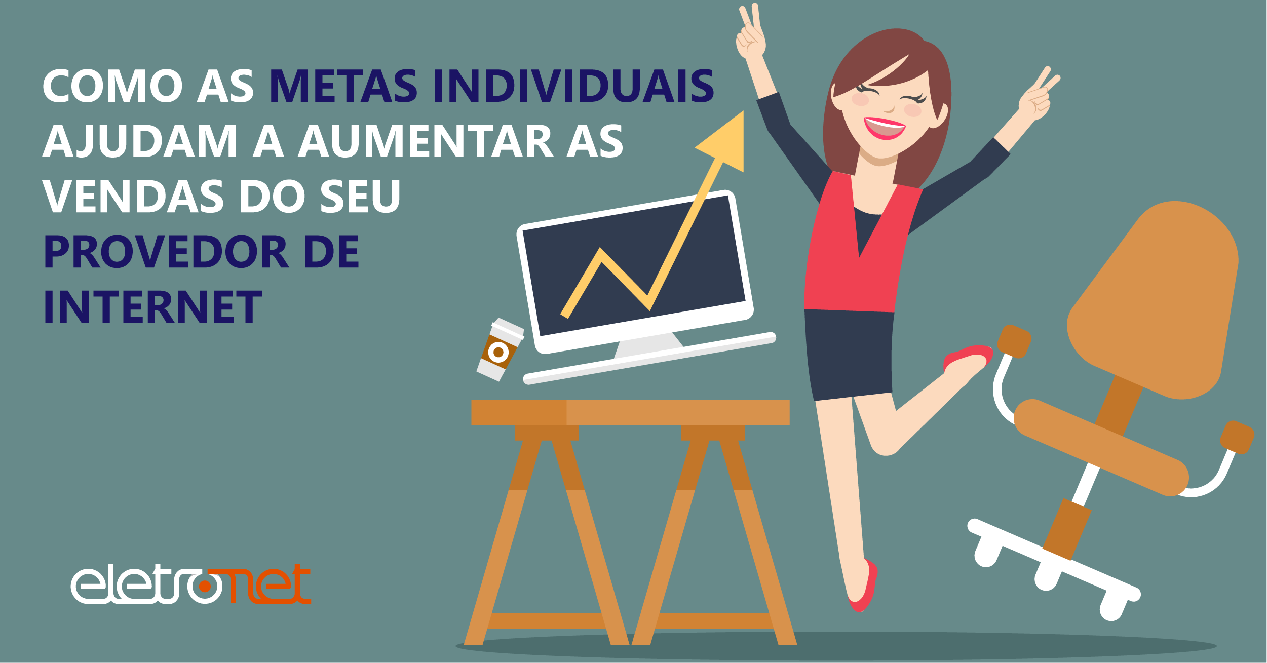 Como as metas individuais ajudam a aumentar as vendas do seu Provedor de Internet