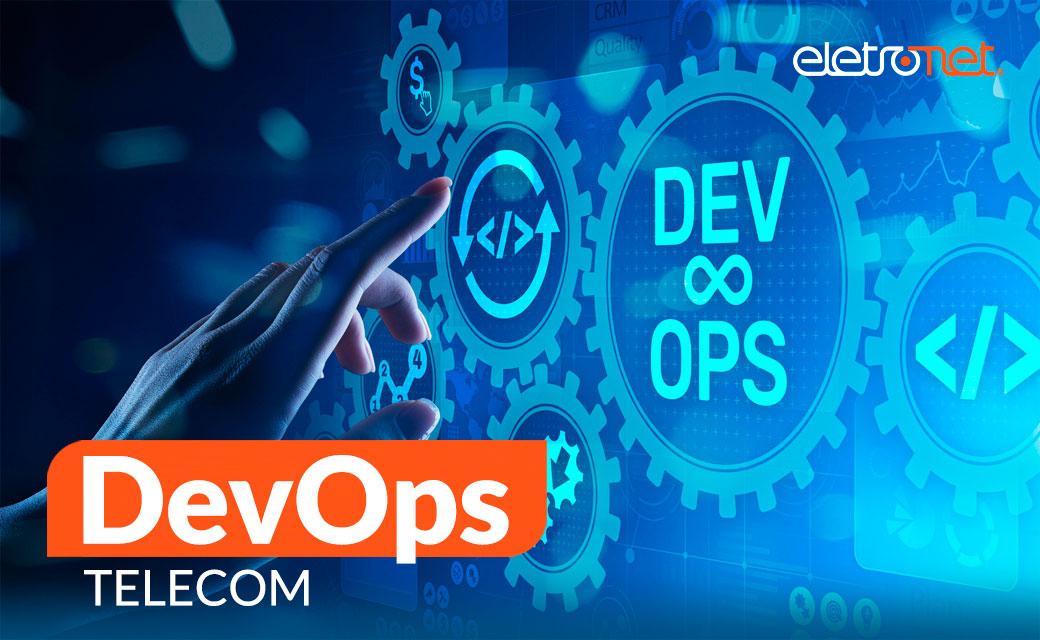 Os Benefícios da adoção do DevOps na Telecom