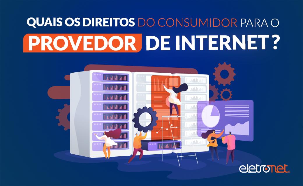 Quais os direitos do consumidor para o provedor de internet?