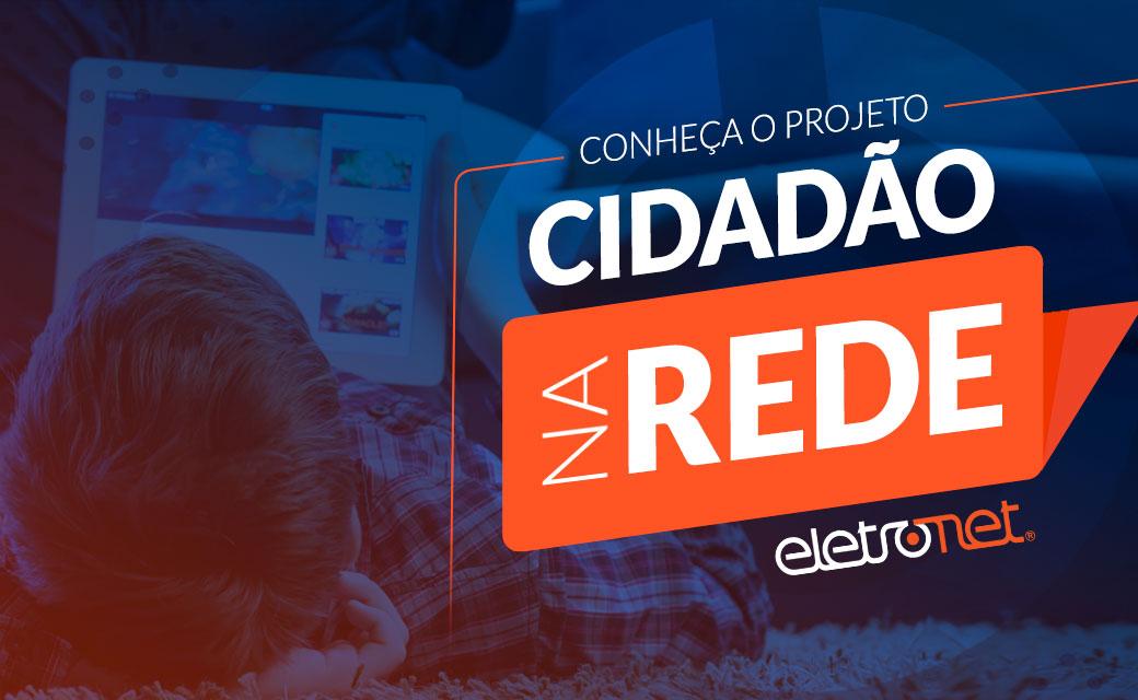 Conheça o projeto Cidadão na Rede