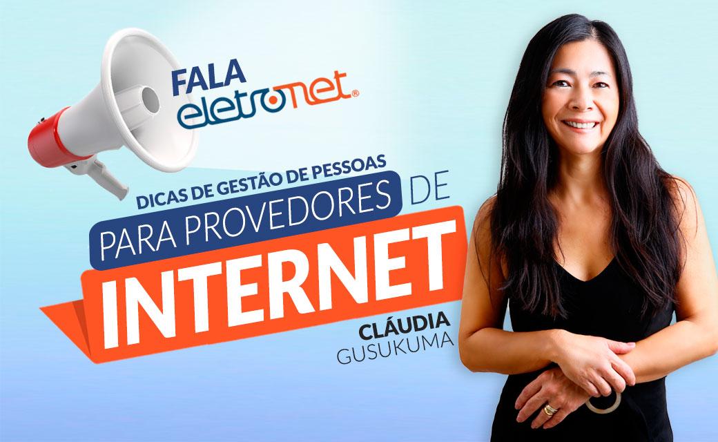 Fala Eletronet: Dicas de gestão de pessoas para provedores de internet com Cláudia Gusukuma