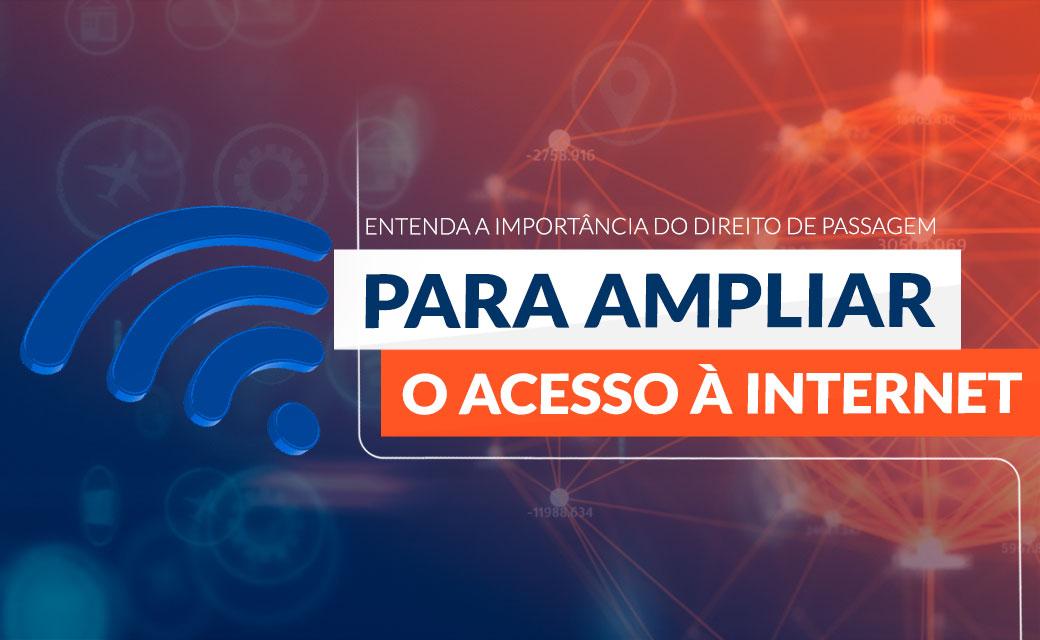 Entenda a importância do direito de passagem para ampliar o acesso à internet
