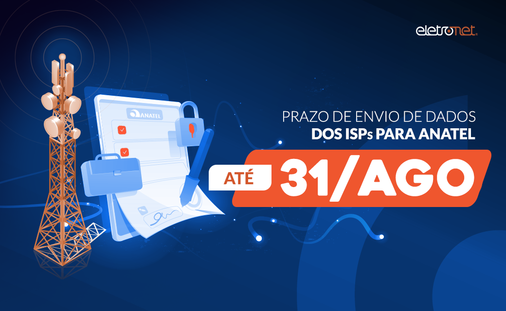 Prazo de envio de dados dos ISPs para Anatel vai até 31 de agosto